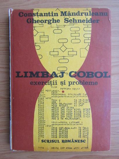 Anticariat: Constantin Mandruleanu - Limbaj cobol. Exercitii si probleme (volumul 1)