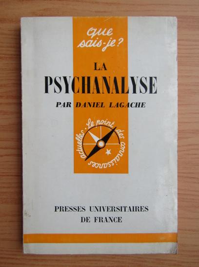 Anticariat: Daniel Lagache - La psychanalyse