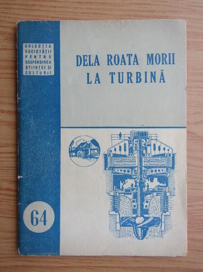 Anticariat: De la roata morii la turbina, nr. 64, 1952