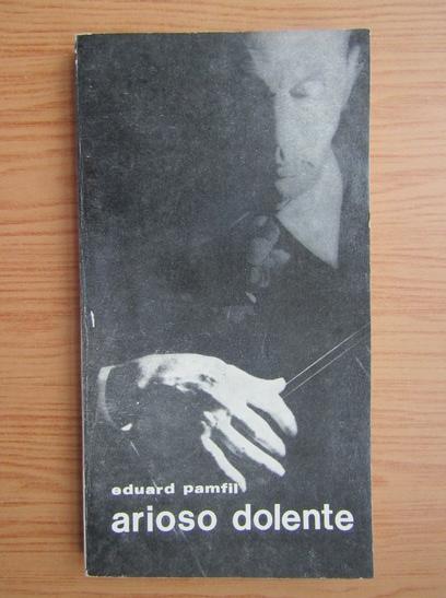 Anticariat: Eduard Pamfil - Arioso Dolente