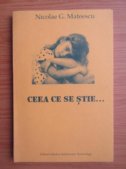 Anticariat: Nicolae G. Mateescu - Ceea ce se stie