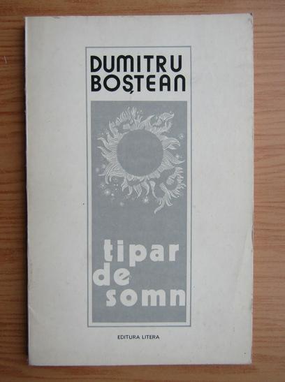 Anticariat: Dumitru Bostean - Tipar de somn