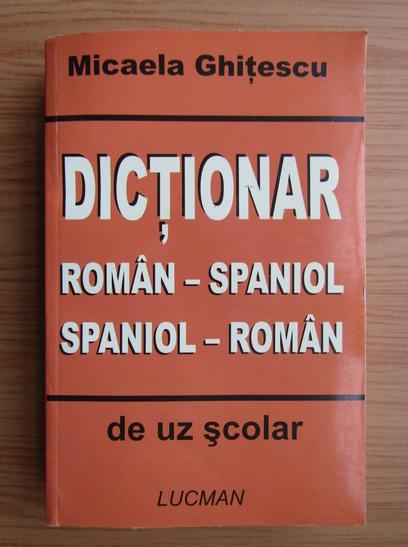 Anticariat: Micaela Ghitescu - Dictionar roman-spaniol