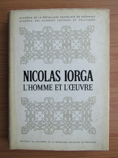 Anticariat: N. Iorga - L'homme et l'ceuvre