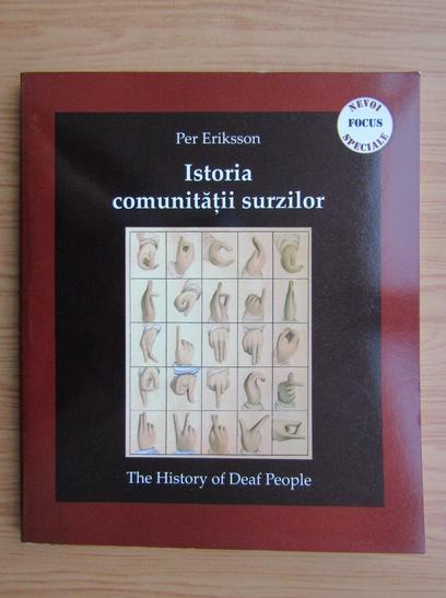 Anticariat: Per Eriksson - Istoria comunitatii surzilor
