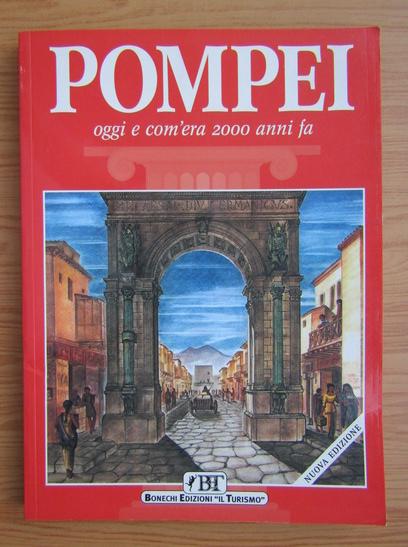 Anticariat: Alberto C. Carpiceci - Pompei. Oggi e com'era 2000 anni fa