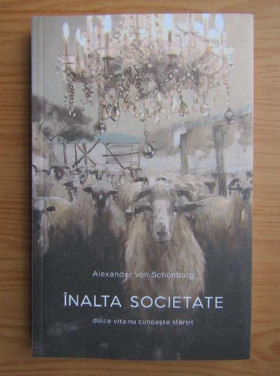 Anticariat: Alexander Von Schonburg - Inalta societate