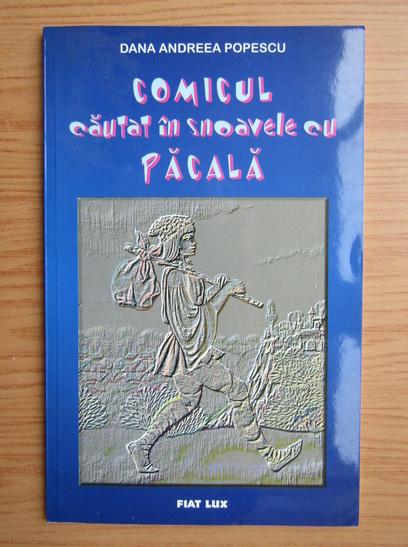 Anticariat: D. A. Popescu - Comicul cautat in snoavele cu Pacala
