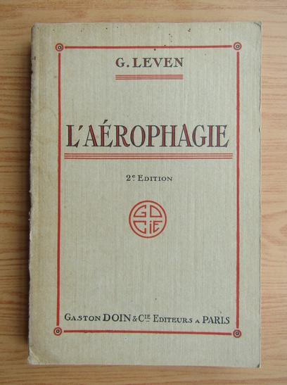 Anticariat: G. Leven - l'aerophagie (1926)