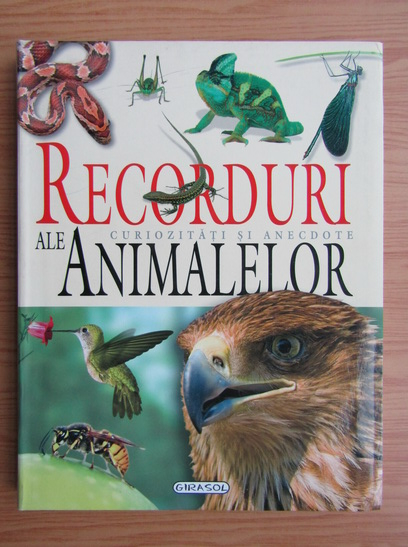 Anticariat: Recorduri ale animalelor. Curiozitati si anecdote