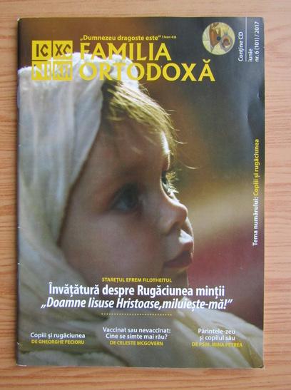 Anticariat: Revista Familia ortodoxa, nr. 6 (101), iunie 2017