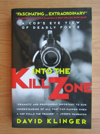 Anticariat: David Klinger - Into the kill zone