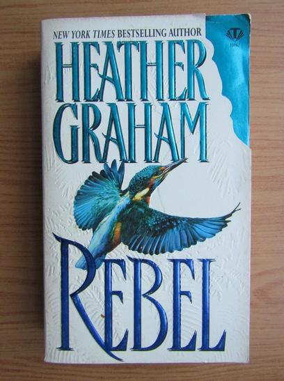 Anticariat: Heather Graham - Rebel