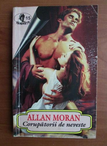 Anticariat: Allan Moran - Corupatorii de neveste
