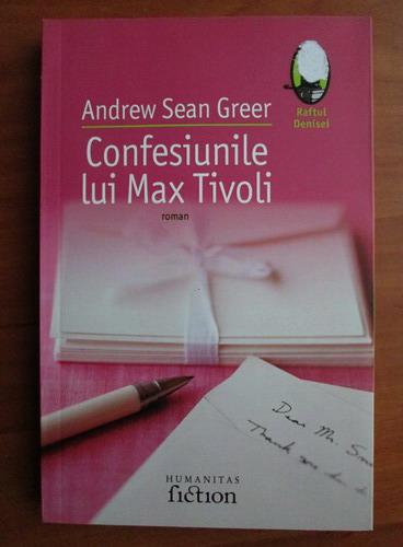 Anticariat: Andrew Sean Greer - Confesiunile lui Max Tivoli