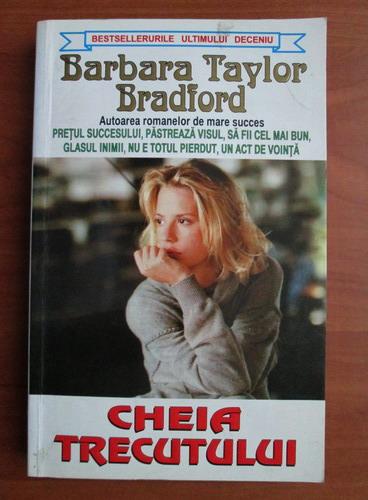 Anticariat: Barbara Taylor Bradford - Cheia trecutului