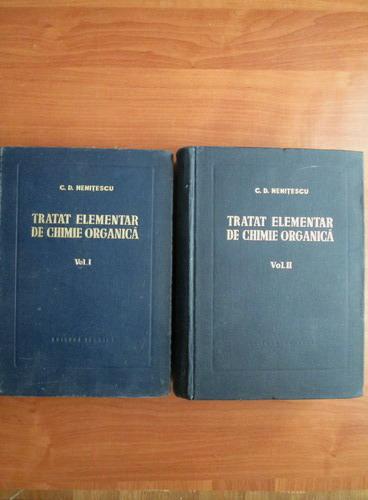 Anticariat: C. D. Nenitescu - Tratat elementar de chimie organica (2 volume, editia a IV-a)