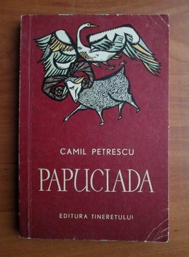 Anticariat: Camil Petrescu - Papuciada