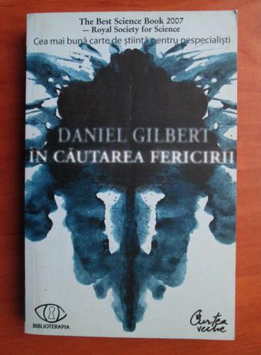Anticariat: Daniel Gilbert - In cautarea fericirii