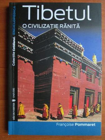 Anticariat: Francoise Pommaret - Tibetul. O civilizatie ranita