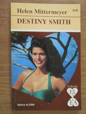 Anticariat: Helen Mittermeyer - Destiny Smith