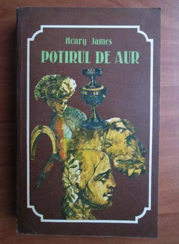 Anticariat: Henry James - Potirul de aur
