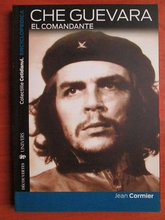 Anticariat: Jean Cormier - Che Guevara. El Comandante