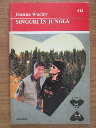 Anticariat: Jeanne Worley - Singuri in jungla