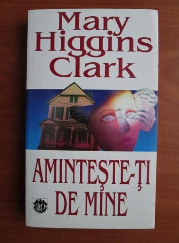 Anticariat: Mary Higgins Clark - Aminteste-ti de mine