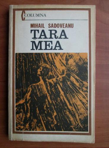 Anticariat: Mihail Sadoveanu - Tara mea