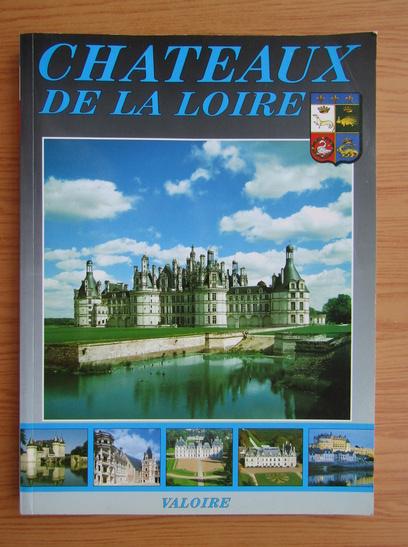 Anticariat: Chateaux de la Loire