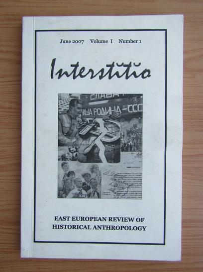 Anticariat: Interstitio, volumul 1, nr. 1, iunie 2007