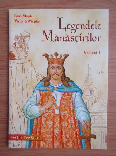 Anticariat: Leon Magdan - Legendele Manastirilor (volumul 1)
