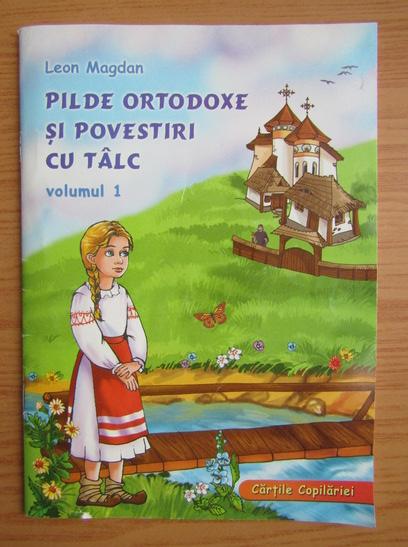 Anticariat: Leon Magdan - Pilde ortodoxe si povestiri cu talc (volumul 1)