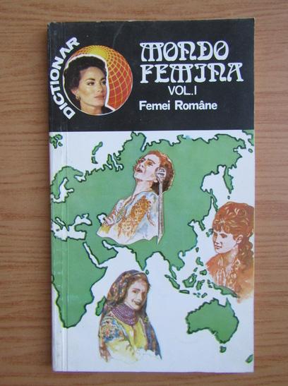Anticariat: Mioara Mincu - Dictionar mondo femina, volumul 1. Femei romane