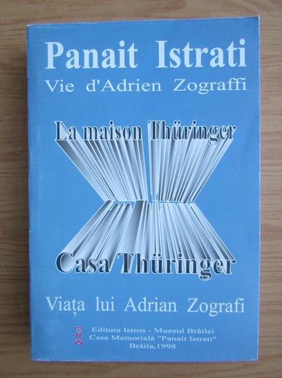 Anticariat: Panait Istrati - Casa Thuringer. Viata lui Adrian Zografi (editie bilingva)