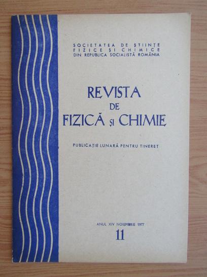Anticariat: Revista de Fizica si Chimie, anul XIV, nr. 11, noiembrie 1977