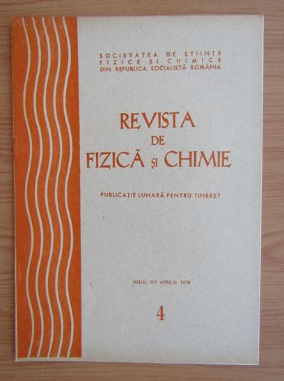Anticariat: Revista de Fizica si Chimie, anul XV, nr. 4, aprilie 1978