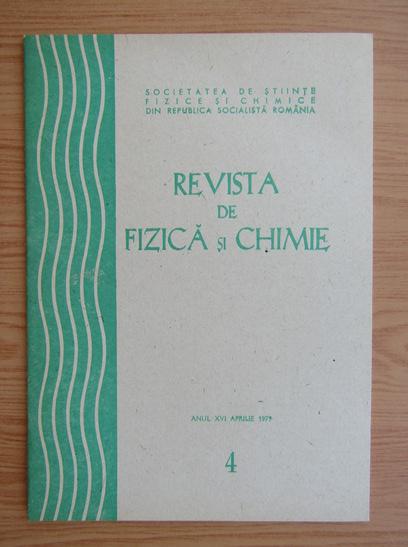 Anticariat: Revista de Fizica si Chimie, anul XVI, nr. 4, aprilie 1979