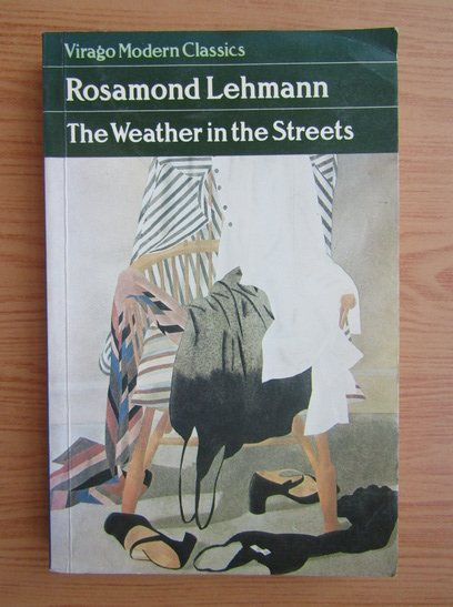 Anticariat: Rosamond Lehmann - The weather in the street
