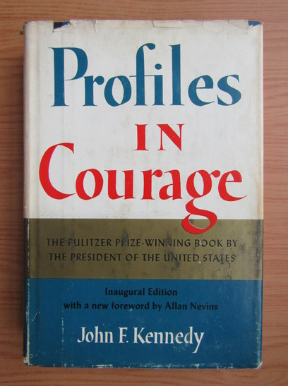 Anticariat: John F. Kennedy - Profiles in courage