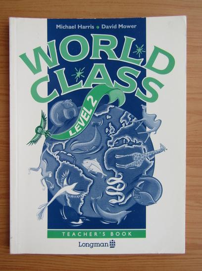 Anticariat: Michael Harris - World class. Teacher's book