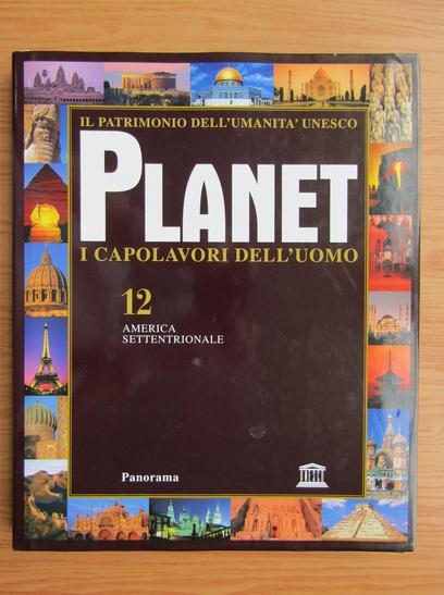 Anticariat: Planet i capolavori dell'uomo (volumul 12)