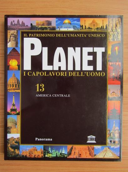 Anticariat: Planet i capolavori dell'uomo (volumul 13)