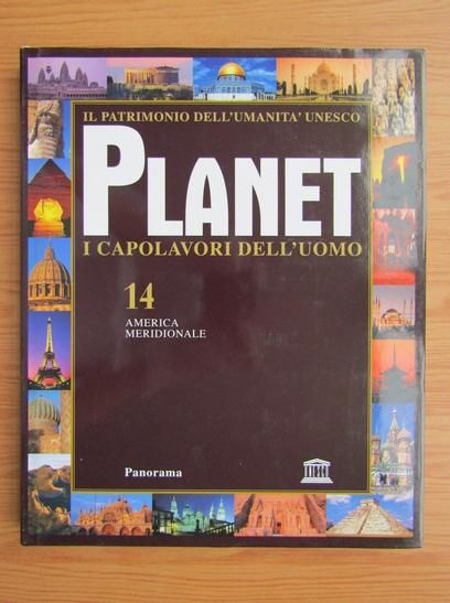 Anticariat: Planet i capolavori dell'uomo (volumul 14)