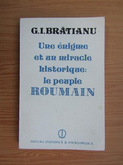 Anticariat: G. I. Bratianu - Une enigme et un miracle historique. Le peuple roumain