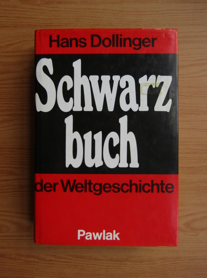 Anticariat: Hans Dollinger - Schwarzbuch der Weltgeschichte