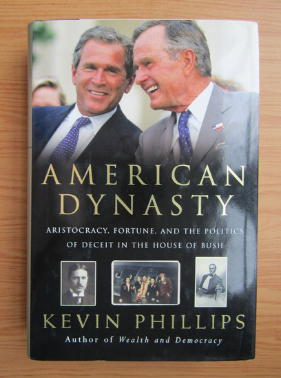 Anticariat: Kevin P. Phillips - American dynasty