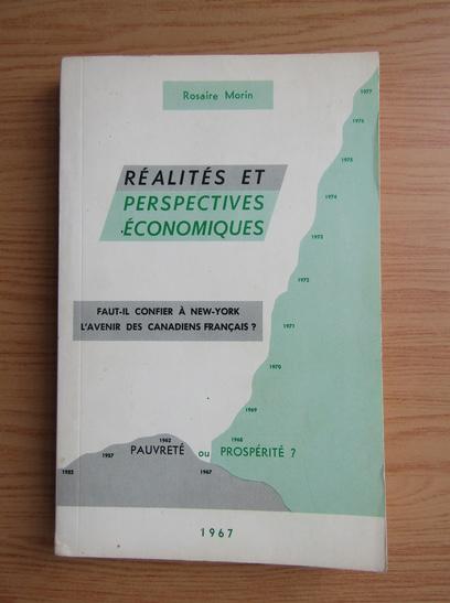 Anticariat: Rosaire Morin - Realites et perspectives economiques