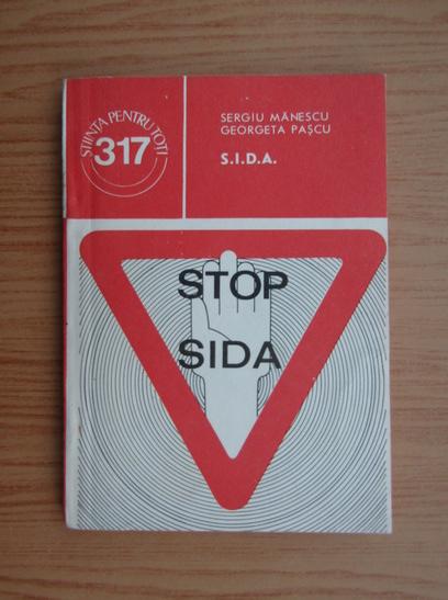Anticariat: Sergiu Manescu - Stop SIDA